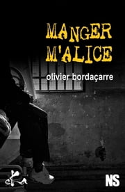 Manger M'Alice ebook by Olivier Bordaçarre