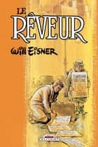 Le Rêveur ebook by Will Eisner
