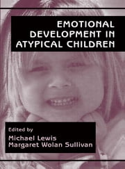 Emotional Development in Atypical Children ebook by Michael Lewis,Margaret Wolan Sullivan