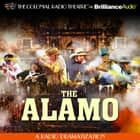 Alamo, The - A Radio Dramatization audiobook by Jerry Robbins