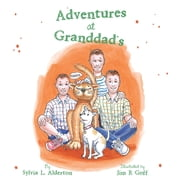 Adventures at Granddad'S ebook by Sylvia L. Alderton, Jim R Goff