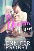 The Charm of You ebook by Jennifer Probst