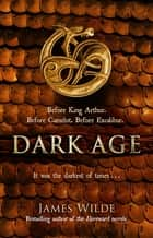Dark Age - (Dark Age Book 2) ebook by James Wilde