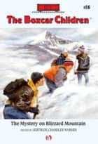 The Mystery on Blizzard Mountain ebook by Hodges Soileau,Gertrude  C. Warner