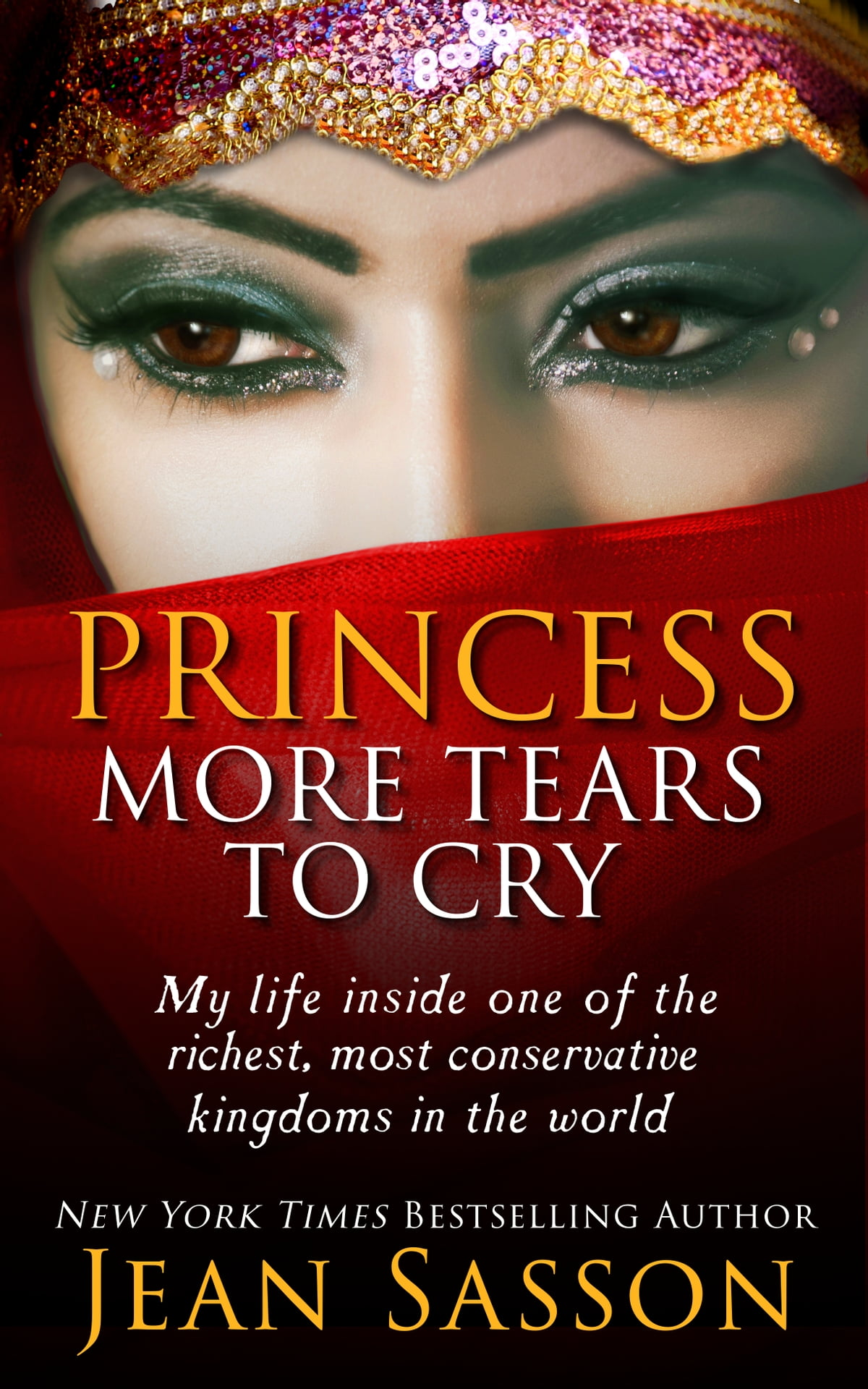 Princess a true story of life behind the veil ebook by jean sasson princess more tears to cry ebook by jean sasson fandeluxe Image collections