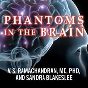Phantoms in the Brain - Probing the Mysteries of the Human Mind audiobook by Sandra Blakeslee, V. S. Ramachandran