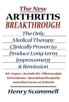 The New Arthritis Breakthrough ebook by Henry Scammell