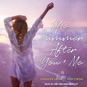 The Summer After You and Me audiobook by Jennifer Salvato Doktorski