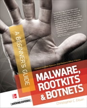 Malware, Rootkits & Botnets A Beginner's Guide ebook by Christopher Elisan