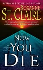 Now You Die ebooks by Roxanne St. Claire