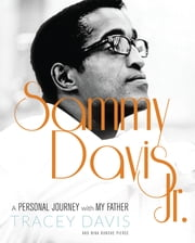 Sammy Davis Jr. - A Personal Journey with My Father ebook by Tracey Davis,Nina Bunche Pierce