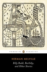 Billy Budd, Bartleby, and Other Stories ebook by Herman Melville,Peter M. Coviello