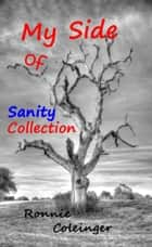 My Side of Sanity Collection ebook by Ronnie Coleinger