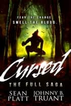 Cursed: The Full Saga ebook by Sean Platt, Johnny B. Truant