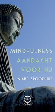 Mindfulness, aandacht voor nu ebook by Marc Brookhuis