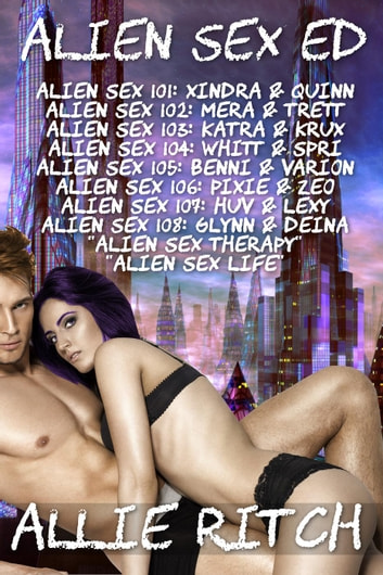 Alien Sex Ed (Volumes 1-8 Plus Bonus Stories) - Alien Sex Ed ebook by Allie Ritch