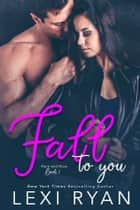 Fall to You eBook par Lexi Ryan