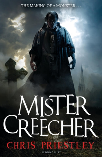 Mister Creecher ebook by Chris Priestley