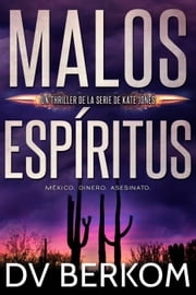 Malos espíritus - Serie de thrillers de Kate Jones ebooks by DV Berkom