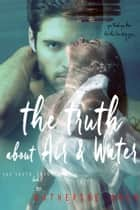 The Truth About Air & Water - The Truth About Lies Series, Book 2 ebook by Katherine Owen