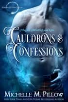 Cauldrons and Confessions 電子書 by Michelle M. Pillow