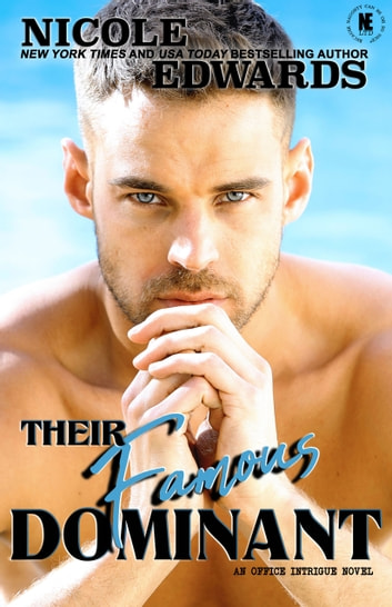 Their Famous Dominant ebook by Nicole Edwards