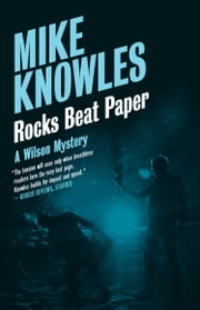 Rocks Beat Paper - A Wilson Mystery ebook by Mike Knowles