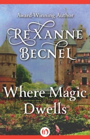 Where Magic Dwells ebook by Rexanne Becnel