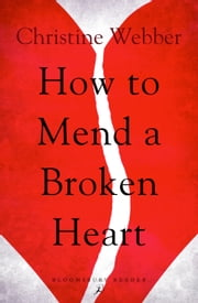 How to Mend a Broken Heart ebook by Christine Webber