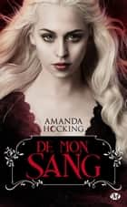 De mon sang - De mon sang, T1 ebook by