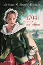 1704 ebook by Mylène Gilbert-Dumas