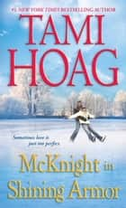 McKnight in Shining Armor - A Novel ebook by Tami Hoag
