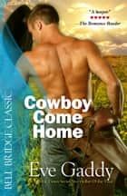Cowboy Come Home - (Lone Star Nights) ebook by Eve Gaddy