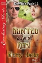Hunted and on the Run ebook by Marcy Jacks