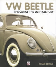 VW Beetle - The Car of the 20th century ebook by Richard Copping