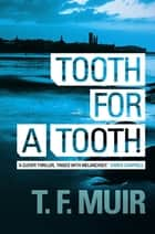 Tooth for a Tooth ebook by T.F. Muir