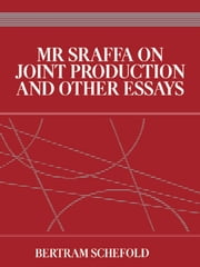 Mr Sraffa on Joint Production and Other Essays ebook by Bertram Schefold
