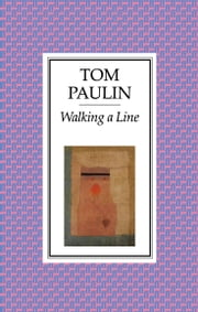 Walking a Line ebook by Tom Paulin