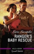 Ranger's Baby Rescue ebook by Lara Lacombe