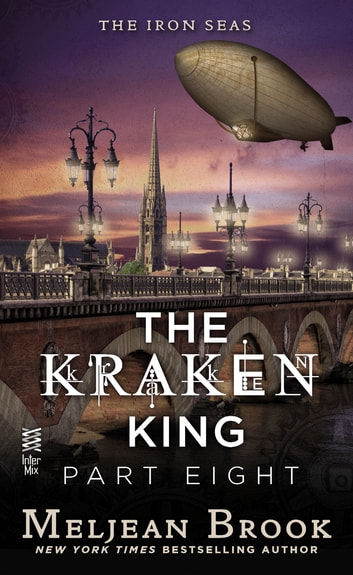 The Kraken King Part VIII - The Kraken King and the Greatest Adventure ebook by Meljean Brook
