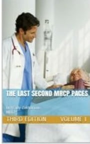 THE LAST SECOND MRCP PACES 3rd edition - VOL.1 Stations I & III ebook by Fady Monir Nessim Zakharious