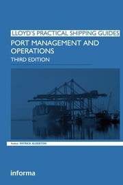 Port Management and Operations ebook by Patrick Alderton