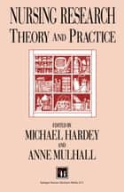 Nursing Research ebook by Michael Hardey,Anne Mulhall