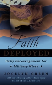 Faith Deployed - Daily Encouragement for Military Wives ebook by Jocelyn Green