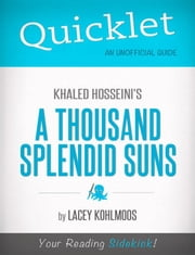 Quicklet on Khaled Hosseini's A Thousand Splendid Suns ebook by Lacey  Kohlmoos