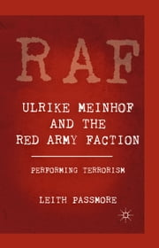 Ulrike Meinhof and the Red Army Faction - Performing Terrorism ebook by L. Passmore