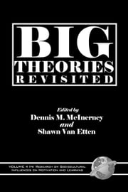 Big Theories Revisited ebook by Dennis M. McInerney,Shawn Van Etten