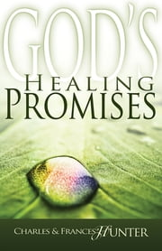God's Healing Promises ebook by Charles and Frances Hunter