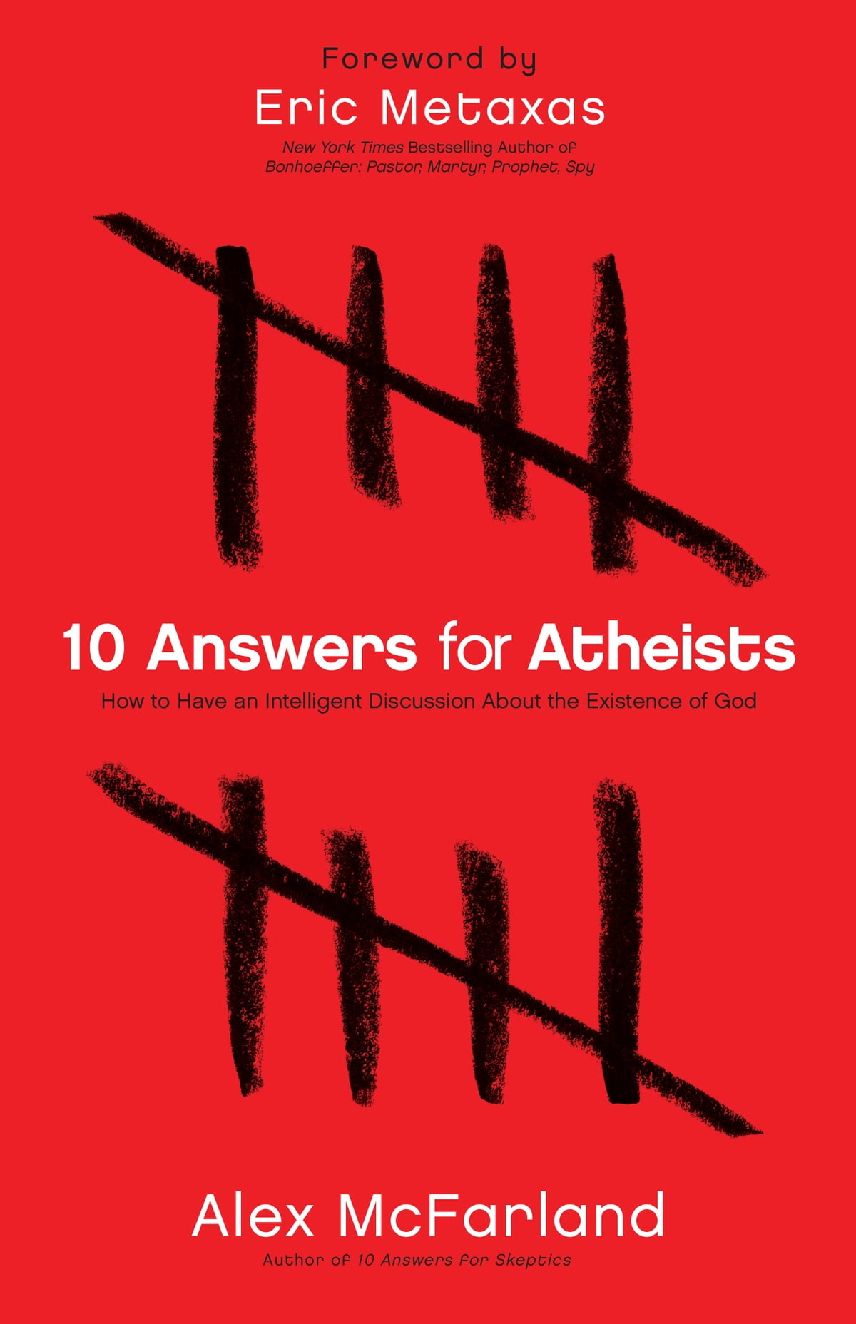 10 Answers for Atheists ebook by Alex McFarland - Rakuten Kobo