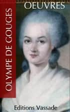 Oeuvres Olympe de Gouges ebook by Olympe de Gouges